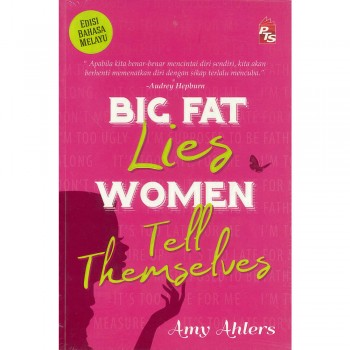 Big Fat Lies Women Tell Themselves