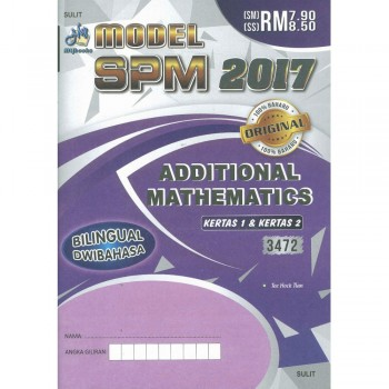 Model SPM 2017 Additional Mathematics Kertas 1 & Kertas 2 3472
