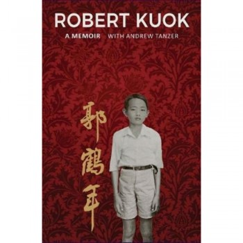 Robert Kuok: A Memoir