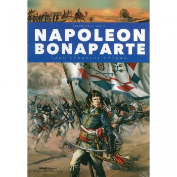 Napoleon Bonaparte (Sang Penakluk Eropah)