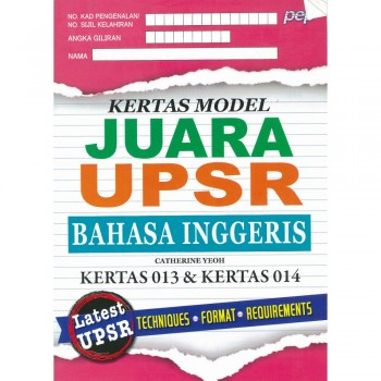 Kertas Model Juara UPSR Bahasa Inggeris Kertas 013 & Kertas 014