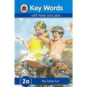 Key Words with Peter and Jane: 2a We have fun