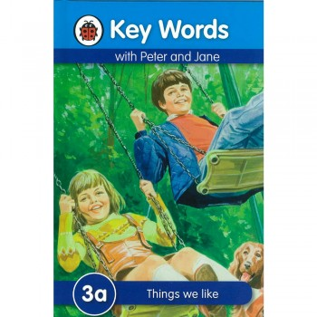Key Words with Peter and Jane: 3a Things we like