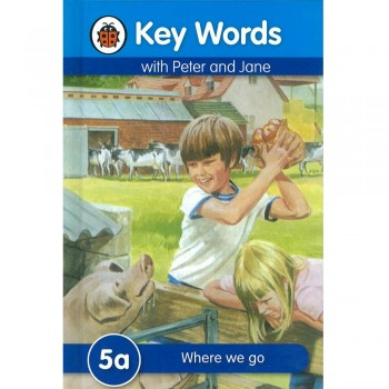 Key Words with Peter and Jane: 5a Where we go