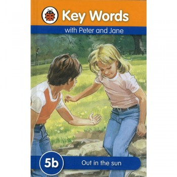 Key Words with Peter and Jane: 5b Out in the sun