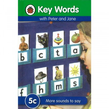 Key Words with Peter and Jane: 5c More sounds to say