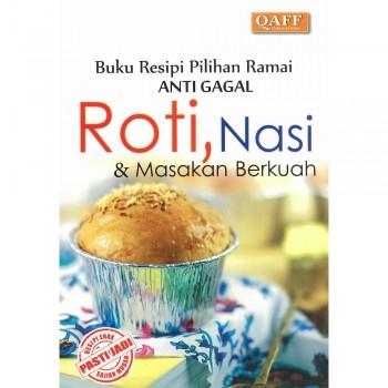 Buku Resipi Pilihan Ramai Anti Gagal: Roti, Nasi dan Masakan Berkuah