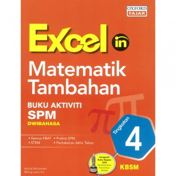 Excel in Matematik Tambahan Buku Aktiviti SPM Dwibahasa Tingkatan 4 KBSM
