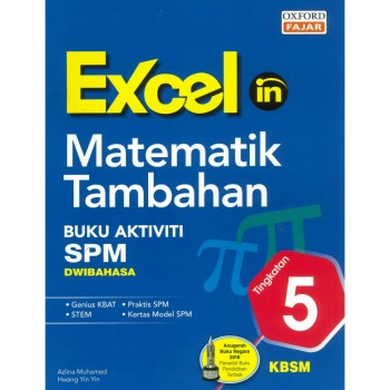 Excel in Matematik Tambahan Buku Aktiviti SPM Dwibahasa Tingkatan 5 KBSM