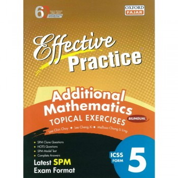 Effective Practice Additional Mathematics Topical Exercises ICSS Form 5 Bilingual