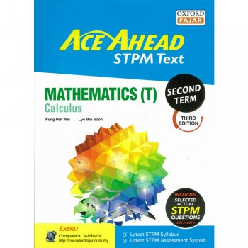 Ace Ahead STPM Text Mathematics (T) Calculus Second Term Third Edition