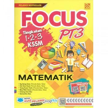 Focus PT3 Tingkatan 1-2-3 KSSM Matematik