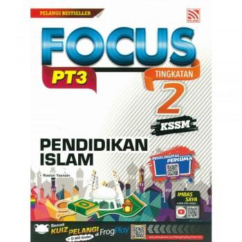 Focus PT3 KSSM Pendidikan Islam Tingkatan 2
