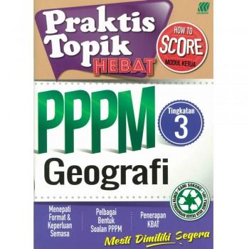 Praktis Topik Hebat PPPM Geografi Tingkatan 3