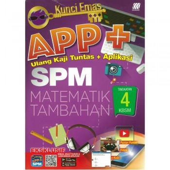 Kunci Emas APP+ SPM Matematik Tambahan Tingkatan 4 KSSM