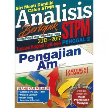 Analisis Bertopik Soalan Peperiksaan Tahun-tahun Lepas 2013-2017 STPM Penggal 2 Pengajian Am